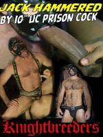 Jack Hammered By 10 inch UC Prison Cock DVD