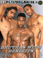Bruthas with Benefits DVD