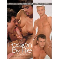 The Big Switch #2 - Passion by Fire DVD (Catalina) (12831D)